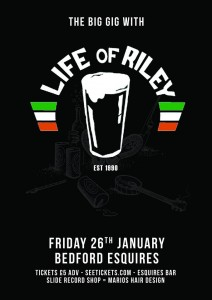 Life of Riley Bedford Esquires Friday 26th January