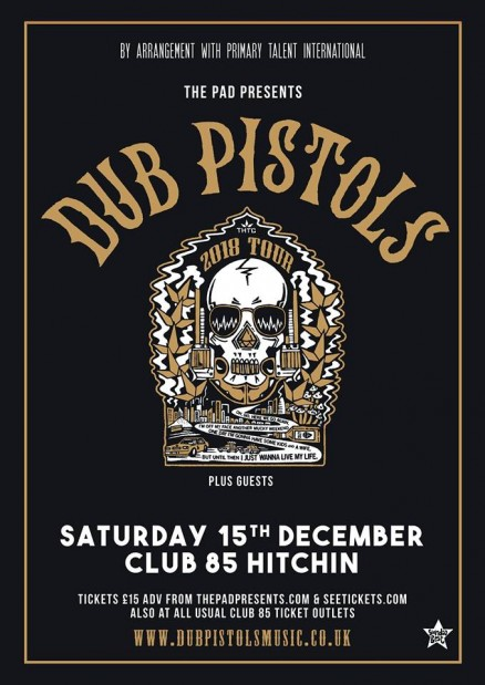 Dub Pistols Club 85 Hitchin Saturday 15th December