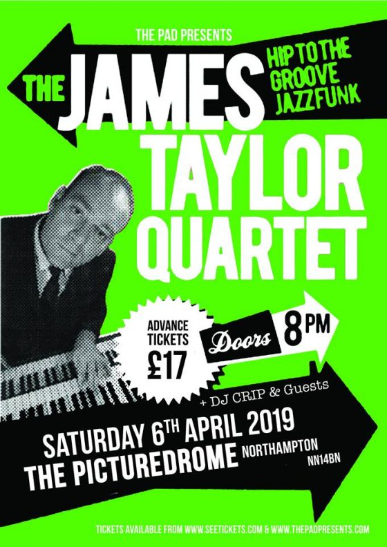 James Taylor Quartet + DJ Crip - Sat 6th April 2019