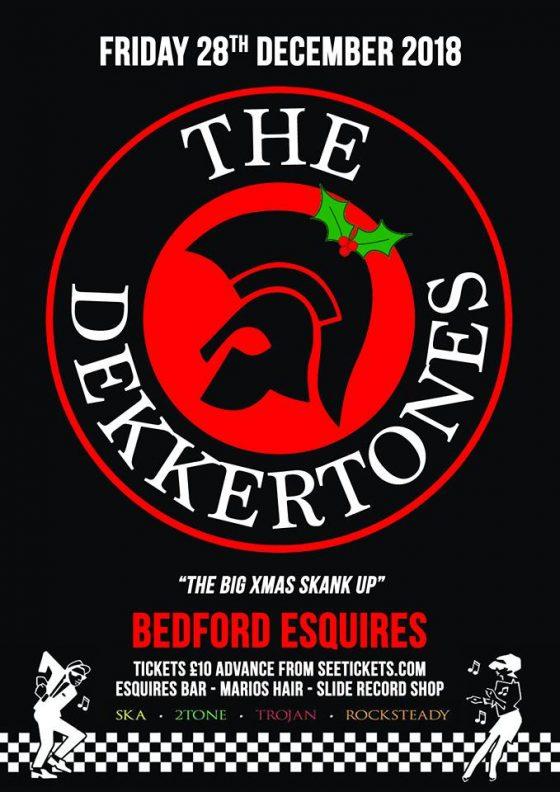The Dekkertones Friday 28th December Bedford Esquires