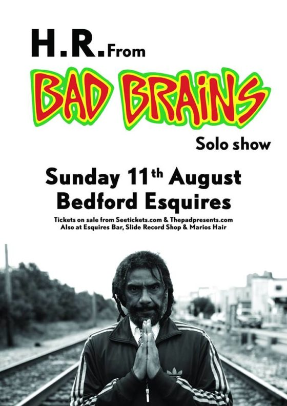 HR from Bad Brains Sunday 11th August Bedford Esquires