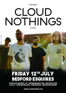 Cloud Nothings Friday 12th July Bedford Esquires