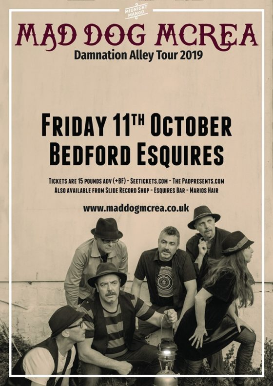 Mad Dog Mcrea Friday 11th October Bedford Esquires