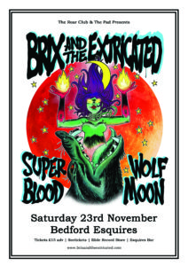 Brix & the Extricated Saturday 23rd November Bedford Esquires