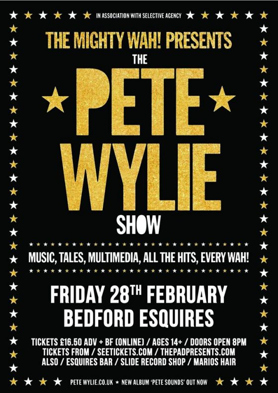 Pete Wylie 28th Feb Bedford Esquires