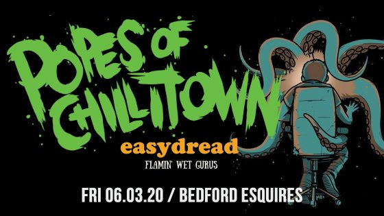 Popes of Chillitown Bedford Esquires Friday 6th March