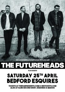 The Futureheads Saturday 25th April live at Bedford Esquires